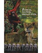Zebrák, majmok, oroszlánok - Kovács Zsolt