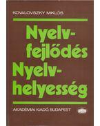 Nyelvfejlődés - Nyelvhelyesség - Kovalovszky Miklós