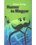 Humor és Magyar (dedikált) - Kőváry György