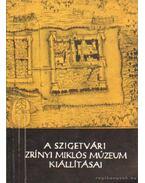 A szigetvári Zrínyi Miklós Múzeum kiállításai - Kováts Valéria
