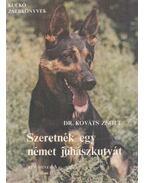 Szeretnék egy német juhászkutyát - Kováts Zsolt dr.