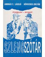 Magyar-angol szlengszótár - Kövecses Zoltán, András T. László