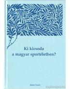 Ki kicsoda a magyar sportéletben? II. kötet (I-R) - Kozák Péter