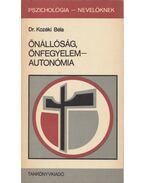 Önállóság, önfegyelem-autonómia - Kozéki Béla