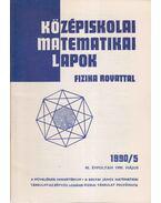 Középiskolai matematikai lapok 1990/5. május - Hermann Péter, Fried Ervinné (szerkesztő), Lugosi Erzsébet (szerkesztő)