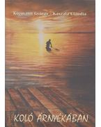 Koló árnyékában (dedikált) - Kozmann György, Kaszala Claudia