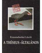 A Théseus-általános - Krasznahorkai László