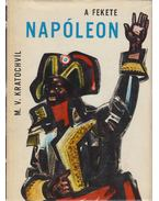 A fekete Napóleon - Kratochvíl, M. V.