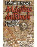 Mágikus dallamok - Krausser, Helmut