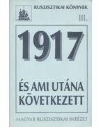 1917 és ami utána következett - Krausz Tamás