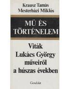 Mű és történelem - Krausz Tamás, Mesterházi Miklós