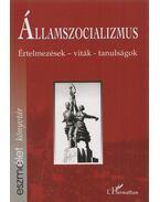 Államszocializmus - Krausz Tamás, Szigeti Péter