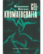 Gélkromatográfia - Kremmer Tibor Dr., Boross László