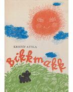 Bikkmakk - Kristóf Attila