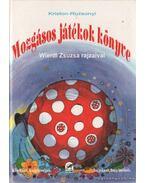 Mozgásos játékok könyve - Kriston Andrea, Ruzsonyi Péter, Szigethy Ágnes, Esztergályos Erzsébet