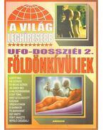 A világ leghíresebb UFO-dossziéi 2. - Kriston Endre
