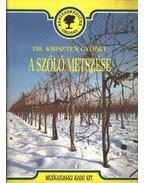 A szőlő metszése - Kriszten György