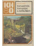 Tavasztól őszig a szőlőben - Kriszten György