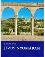 Jézus nyomában - Kroll, Gerhard