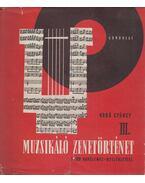 Muzsikáló zenetörténet III. - Kroó György