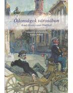 Ódonságok városában - Krúdy Gyula, Fráter Zoltán