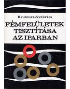 Fémfelületek tisztítása az iparban - Krutousz - Nyekrics