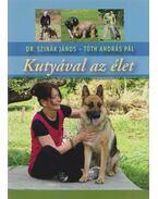 Kutyával az élet (dedikált) -  Tóth András Pál, Dr. Szinák János
