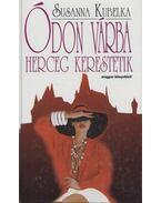 Ódon várba herceg kerestetik - Kubelka, Susanna