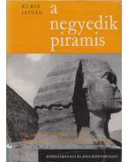 A negyedik piramis - Kubik István