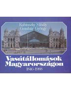 Vasútállomások Magyarországon - Kubinszky Mihály, Gombár György
