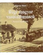 Régi magyar vasútállomások - Kubinszky Mihály