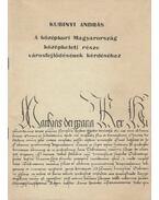 A középkori Magyarország középkeleti része városfejlődésének kérdéséhez - Kubinyi András