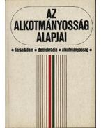 Az alkotmányosság alapjai - Kukorelli István, Schmidt Péter