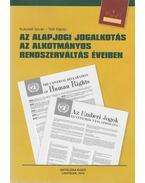 Az alapjogi jogalkotás az alkotmányos rendszerváltás éveiben - Kukorelli István, Tóth Károly
