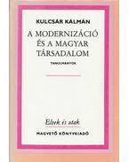 A modernizáció és a magyar társadalom - Kulcsár Kálmán