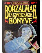 Borzalmak és gonoszságok könyve - Kulcsár Ödön, Marjai Imre