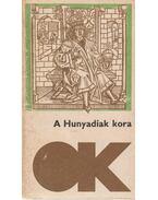 A Hunyadiak kora - Kulcsár Péter