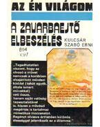 A zavarbaejtő elbeszélés - Kulcsár Szabó Ernő