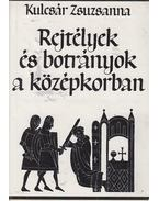 Rejtélyek és botrányok a középkorban - Kulcsár Zsuzsanna