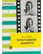 Tanuló filmezők kiskönyve - Kun Miklós