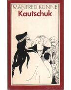 Kautschuk - Künne, Manfred