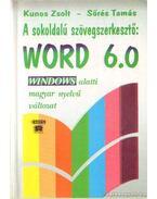 A sokoldalú szövegszerkesztő: Word 6.0 - Kunos Zsolt, Sőrés Tamás