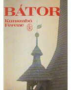 Bátor - Kunszabó Ferenc