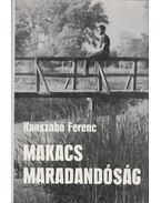 Makacs maradandóság - Kunszabó Ferenc