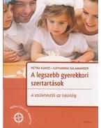 A legszebb gyerekkori szertartások - Kunze, Petra, Salamander, Catharina