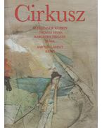 Cirkusz - Kuprin, Alekszandr, Karinthy Frigyes, Thomas Mann