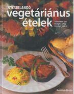 Ínycsiklandó vegetáriánus ételek - Kurma Dásza