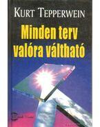 Minden terv valóra váltható - Kurt Tepperwein