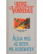 Áldja meg az Isten, Mr. Rosewater - Kurt Vonnegut