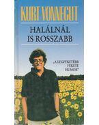 Halálnál is rosszabb - Kurt Vonnegut